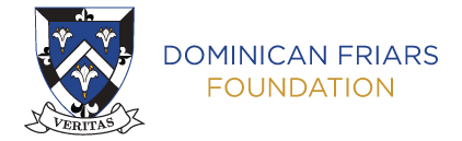 The Dominican Friars Foundation - Welcome